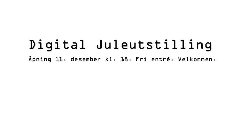 DIGITAL JULEUTSTILLING